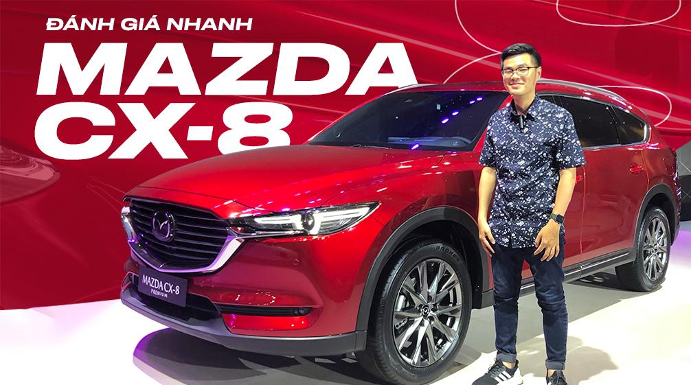 Đánh giá nhanh Mazda CX-8 tại Việt Nam
